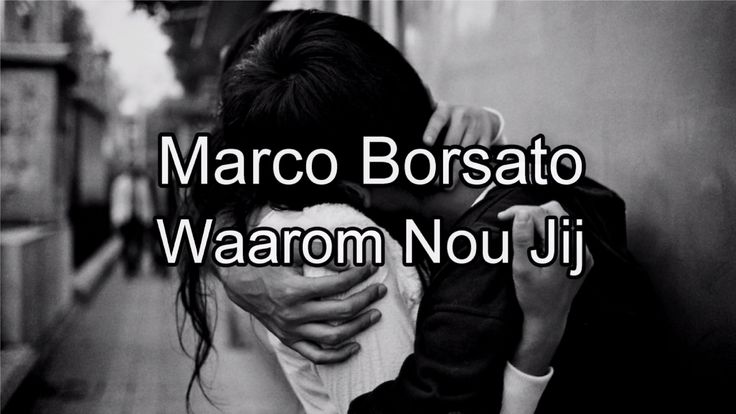 Marco Borsato - Waarom Nou Jij / Lyrics ♫