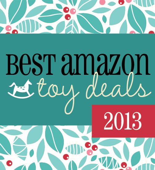 *Updated!* BEST toy deals on Amazon (updated November 14, 2013)
