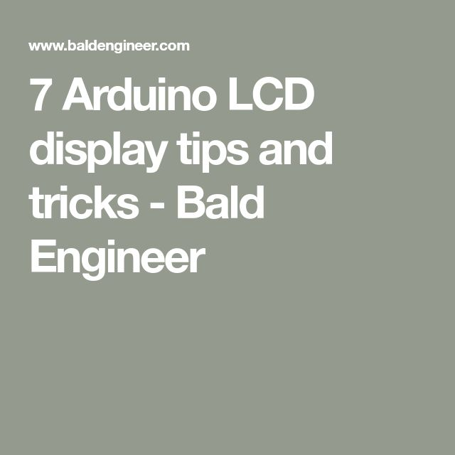 7 Arduino LCD display tips and tricks - Bald Engineer