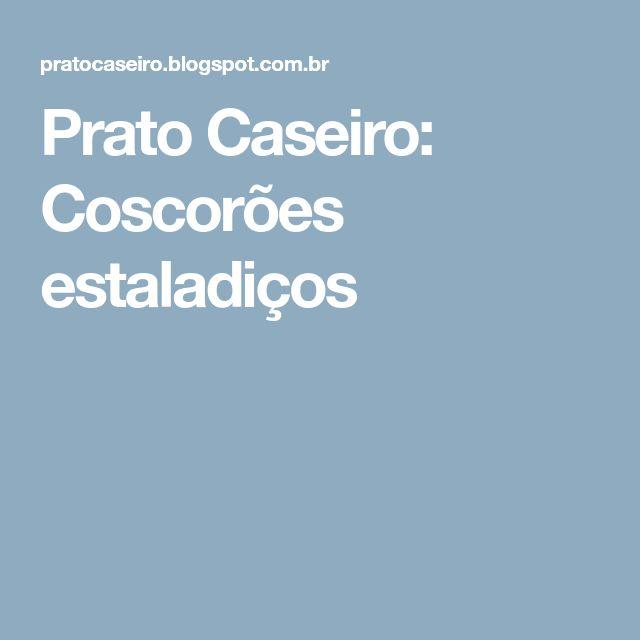 Prato Caseiro: Coscorões estaladiços