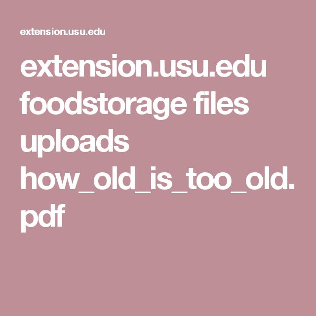 extension.usu.edu foodstorage files uploads how_old_is_too_old.pdf