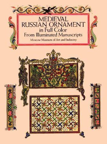 Medieval Russian Ornament in Full Color: From Illuminated Manuscripts (Dover Pictorial Archive) by Moscow Museum of Art. $17.12. Save 22% Off!. http://yourdailydream.org/showme/dpwum/0w4u8m6l2o8y2y5x8e9o.html. Publisher: Dover Publications; First Edition edition (November 22, 1994). Publication Date: November 22, 1994. Series: Dover Pictorial Archive. Over 1,000 motifs reprinted from a rare book of design first published in France in 1870. Presents ornate Cyrillic and Greek let...