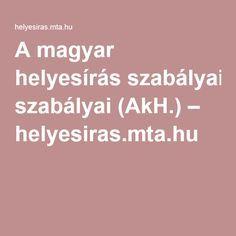 A magyar helyesírás szabályai (AkH.) – helyesiras.mta.hu