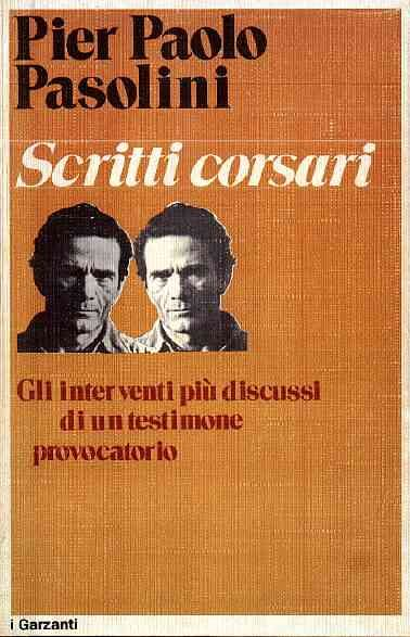 Scritti Corsari, Pier Paolo Pasolini