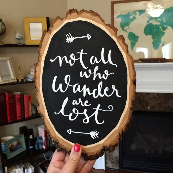 Hand Painted Wood Slice - Not All Who Wander Are Lost - Chalkboard Painted Wood Wall Hanging - Rustic Woodsy Apartment Decor - SKU: PWS-01