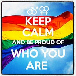 Keep Calm And Be Proud Of Who You Are.