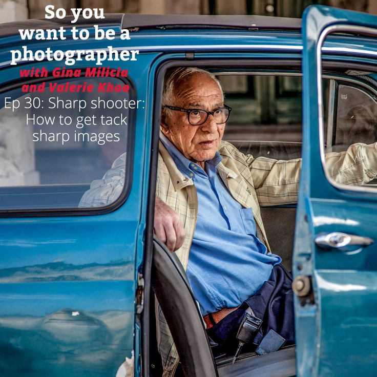 Ep 30: Sharp shooter: How to get tack sharp images - Gina Milicia: Photographer: Melbourne: Sydney: Celebrity: Advertising: Lifestyle: Photography courses Gina Milicia: Photographer: Melbourne: Sydney: Celebrity: Advertising: Lifestyle: Photography courses
