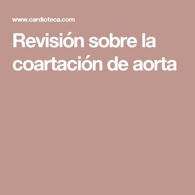 Revisión sobre la coartación de aorta