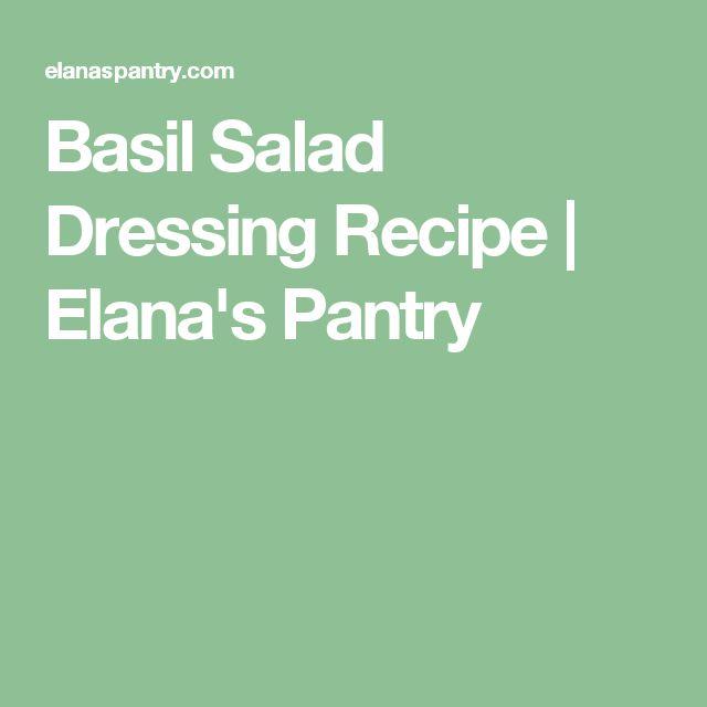 Basil Salad Dressing Recipe | Elana's Pantry