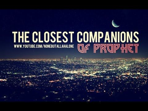 The Closest Companions Of Prophet ᴴᴰ - YouTube