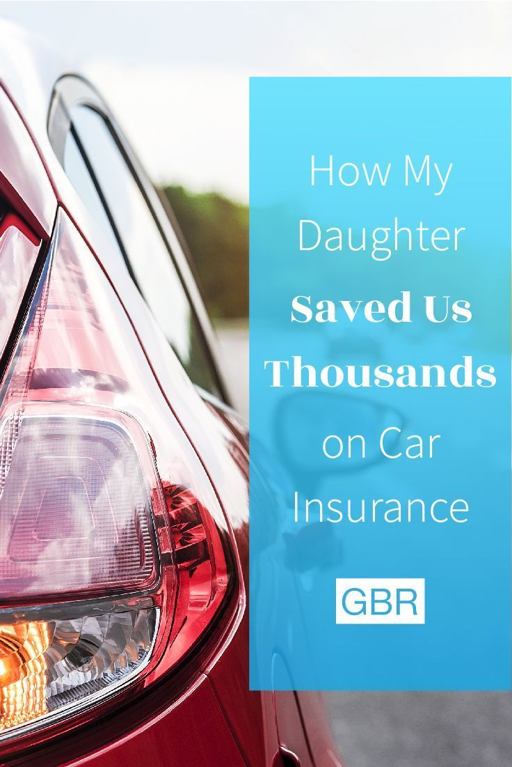 How My Daughter Saved Us Thousands On Car Insurance Car