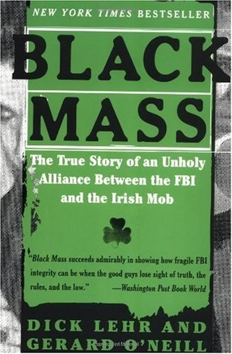 Bestseller Books Online Black Mass: The True Story of an Unholy Alliance Between the FBI and the Irish Mob