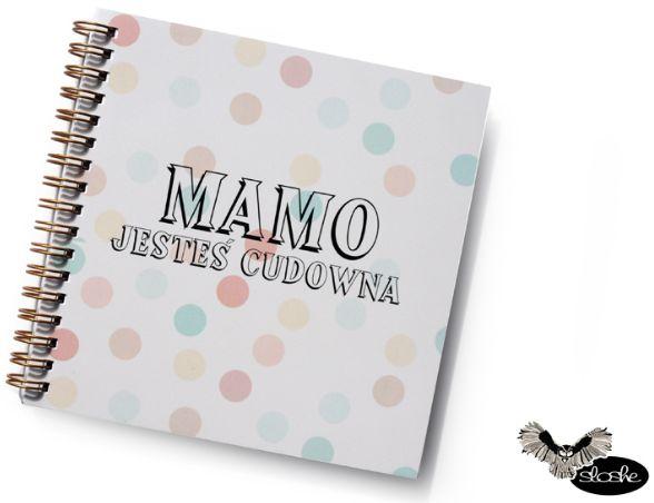 """Piękny kwadratowy notatnik z napisem """"Mamo jesteś cudowna"""", 80 kartek"""