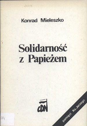 Solidarność z Papieżem, Konrad Mieleszko, CDN, 1985, http://www.antykwariat.nepo.pl/solidarnosc-z-papiezem-konrad-mieleszko-p-12907.html