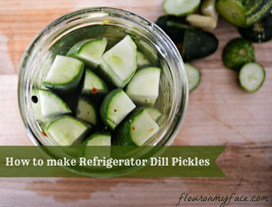 How to make Refrigerator Garlic Dill Pickles-Flour On My Face