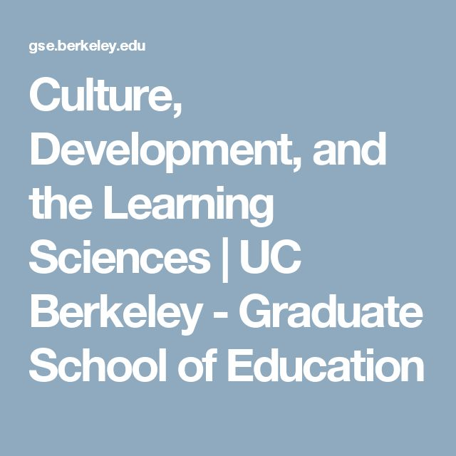 Culture, Development, and the Learning Sciences | UC Berkeley - Graduate School of Education