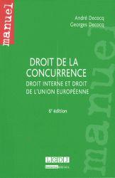 Droit de la concurrence. Droit interne et droit de l'Union européenne 6e édition