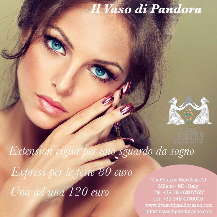 PROMOZIONE EXTENSION CIGLIA DICEMBRE 2014 EXTENSION CIGLIA PER UNO SGUARDO DA SOGNO EXPRESS per le feste 80 euro UNA AD UNA 120 euro Cliccando sull'immagine potrete vedere tutti i dettagli dell'offerta Non esitate a contattarci per qualsiasi informazione. Il vaso Di Pandora snc  Via Pompeo Marchesi 41 - 20153 - Milano - MI - Italy  Tel. +39 02 48207327 Cel. +39 345 417604 www.ilvasodipandorasnc.com info@ilvasodipandorasnc.com