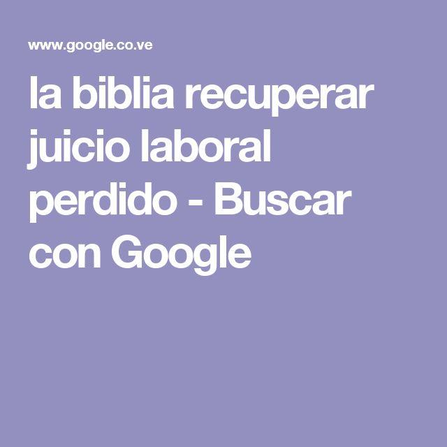 la biblia recuperar juicio laboral perdido - Buscar con Google