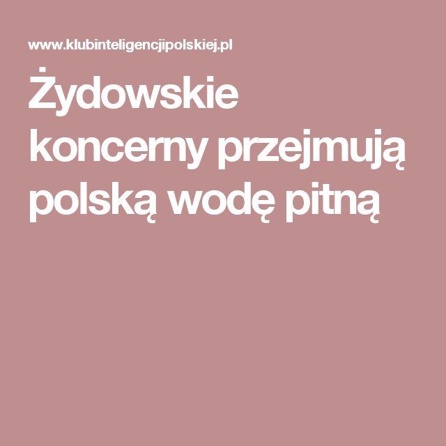 Żydowskie koncerny przejmują polską wodę pitną
