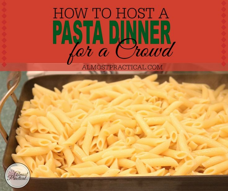 Preparing a pasta dinner for about 25 or more hungry teenagers is quite a feat. Here are some shortcuts to make feeding a crowd a little easier.