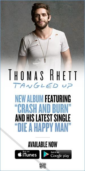 """Thomas Rhett - Tangled Up - New Album featuring """"Crash and Burn"""" and his latest single """"Die a Happy Man"""" - Available Now on iTunes and Google Play"""