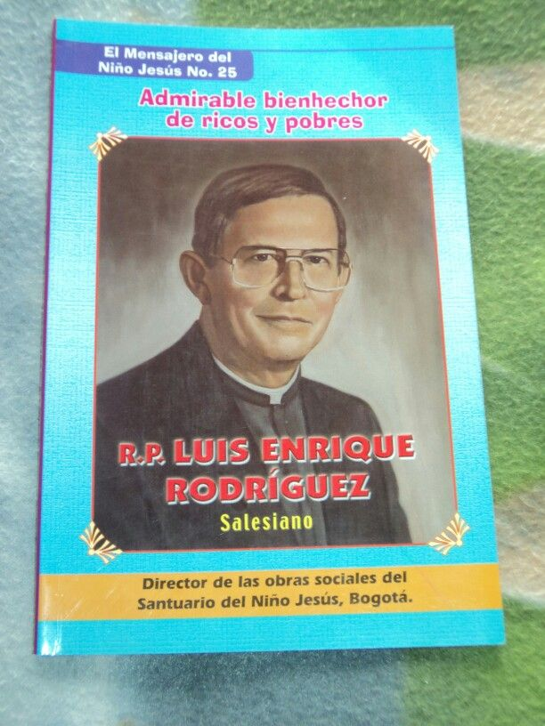 Admirable bienhechor de ricos y pobres Padre Luis Enrique Rodriguez