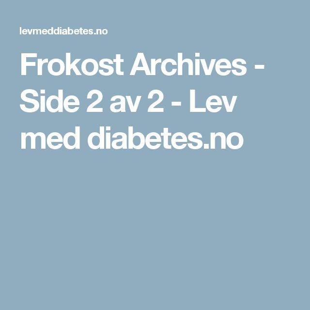 Frokost Archives - Side 2 av 2 - Lev med diabetes.no