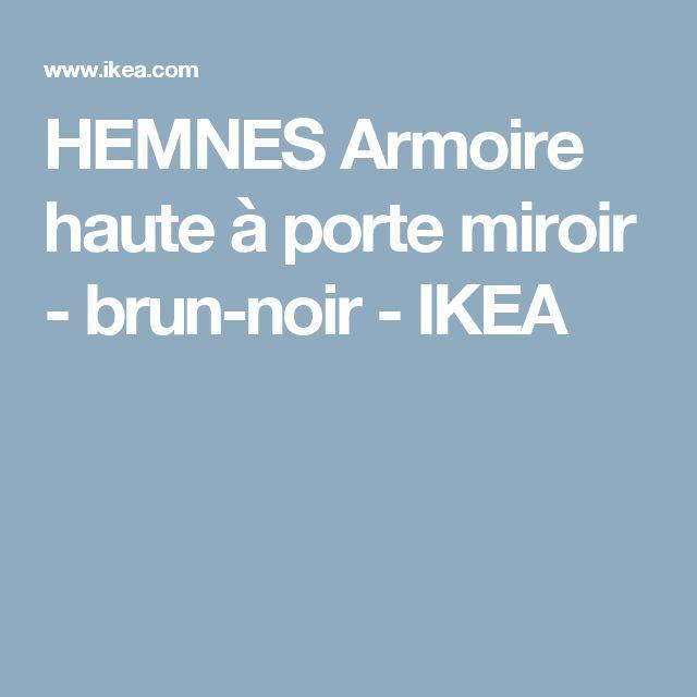 Stunning HEMNES Armoire haute porte miroir brun noir IKEA