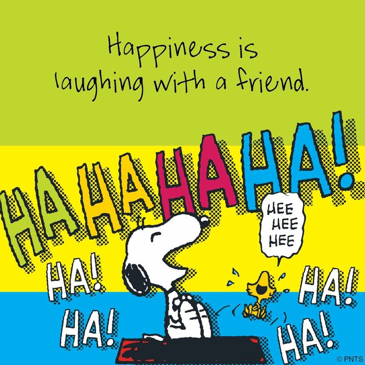 Happiness is laughing with a friend