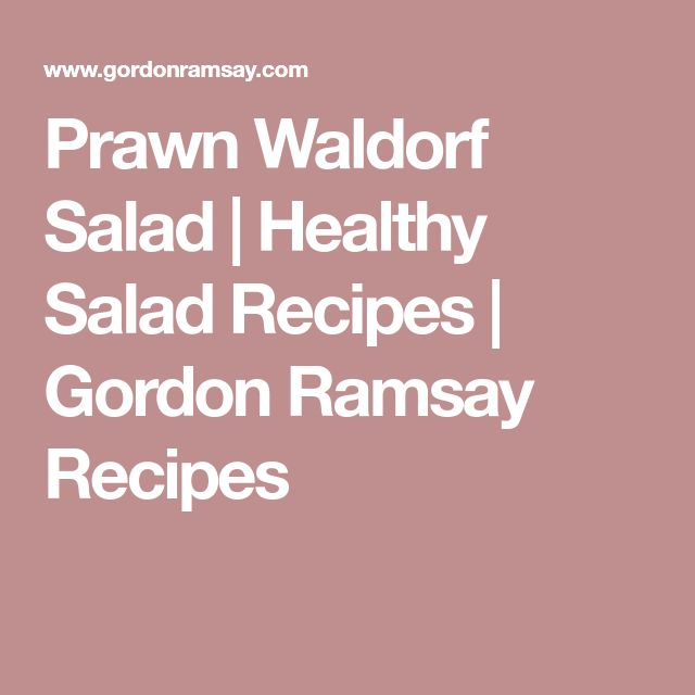 Prawn Waldorf Salad | Healthy Salad Recipes | Gordon Ramsay Recipes