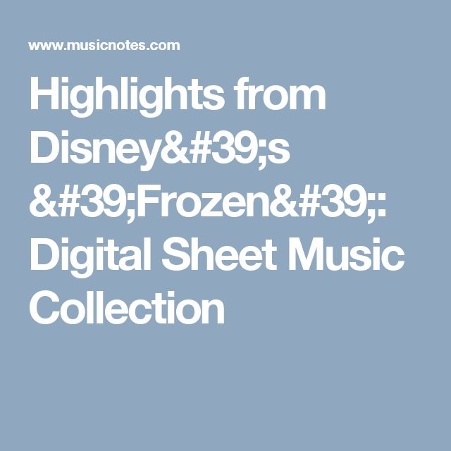 Highlights from Disney's 'Frozen': Digital Sheet Music Collection