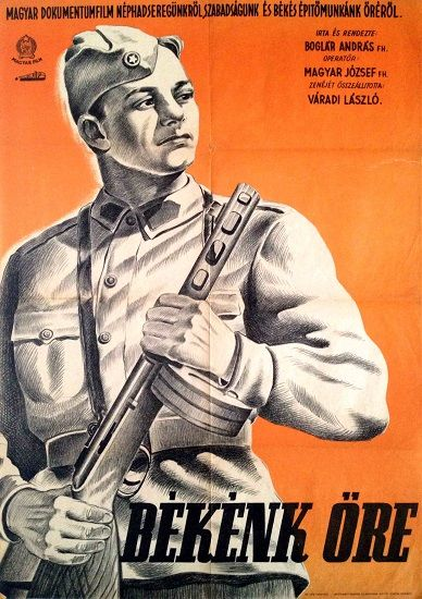 """Hungarian People's Republic (1949-1989): """"Guardian of Our Peace"""""""