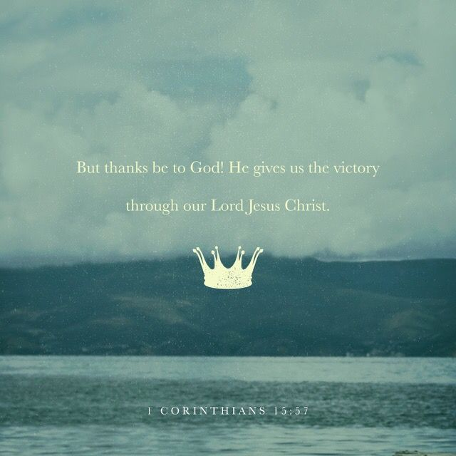 """""""O death, where is thy sting? O grave, where is thy victory? The sting of death is sin; and the strength of sin is the law. But thanks be to God, which giveth us the victory through our Lord Jesus Christ."""" 1 Corinthians 15:55-57 KJV"""