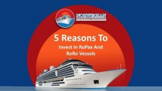 5 Reasons To Invest In RoPax And RoRo Vessels