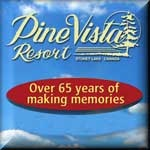 Over 65 years of making memories! Pine Vista, a first-class Ontario resort where families, couples and fisherman alike could come, year after year, and feel at home.  Offering 4 Seasons of fun!