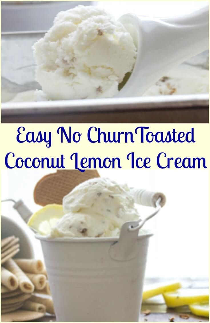 Lemon ice cream, Toasted coconut and Easy homemade ice cream on ...