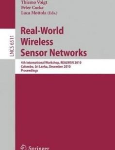 Real-World Wireless Sensor Networks: 4th International Workshop REALWSN 2010 Colombo Sri Lanka December 16-17 2010 Proceedings 2010th Edition free download by Pedro José Marron Thiemo Voigt Peter Corke ISBN: 9783642175190 with BooksBob. Fast and free eBooks download.  The post Real-World Wireless Sensor Networks: 4th International Workshop REALWSN 2010 Colombo Sri Lanka December 16-17 2010 Proceedings 2010th Edition Free Download appeared first on Booksbob.com.