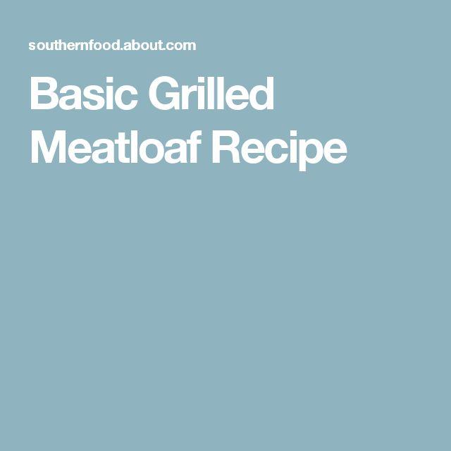 Basic Grilled Meatloaf Recipe