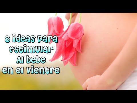 8 IDEAS PARA ESTIMULAR AL BEBE EN EL VIENTRE - YouTube