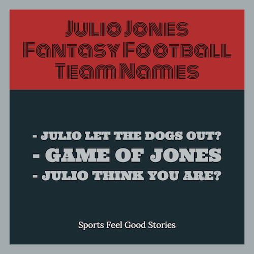 Julio Jones Fantasy Football Team Names. Over 30 pages devoted to funny, clever and the best fantasy names.  Atlanta Falcons, NFL and fantasy football league.