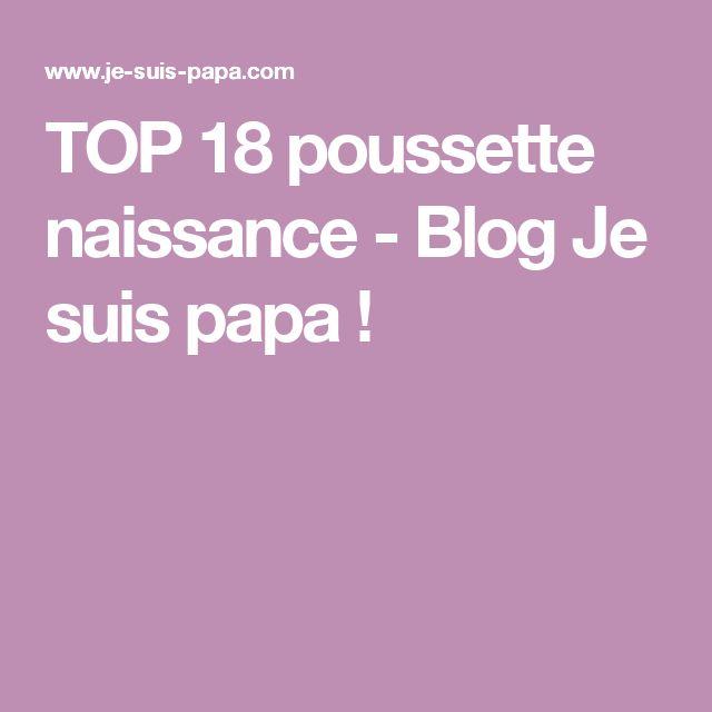TOP 18 poussette naissance - Blog Je suis papa !