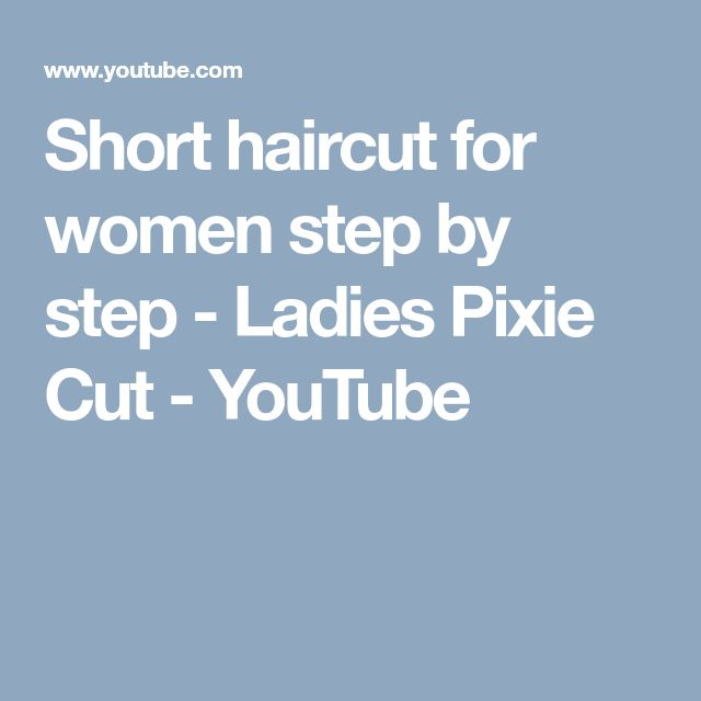 Short haircut for women step by step - Ladies Pixie Cut - YouTube