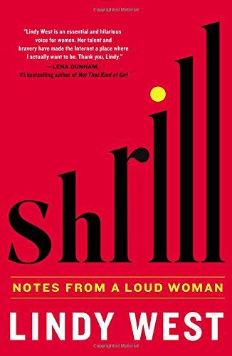 Shrill: Notes from a Loud Woman by Lindy West https://www.amazon.com/dp/0316348406/ref=cm_sw_r_pi_dp_e1xIxbS57WB6D