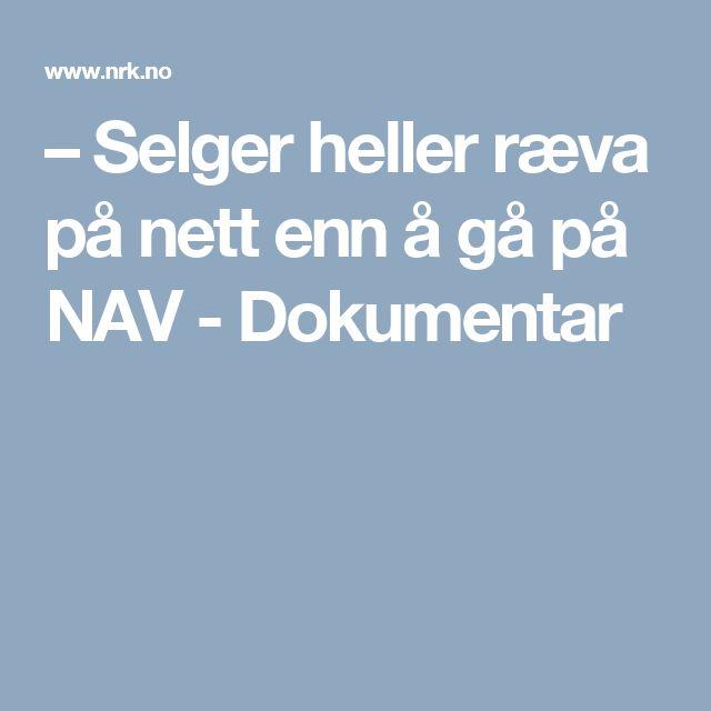 – Selger heller ræva på nett enn å gå på NAV - Dokumentar