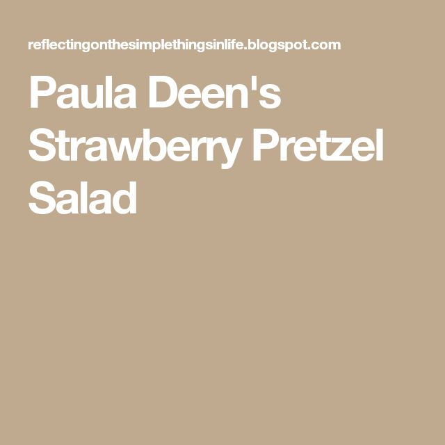 Paula Deen's Strawberry Pretzel Salad