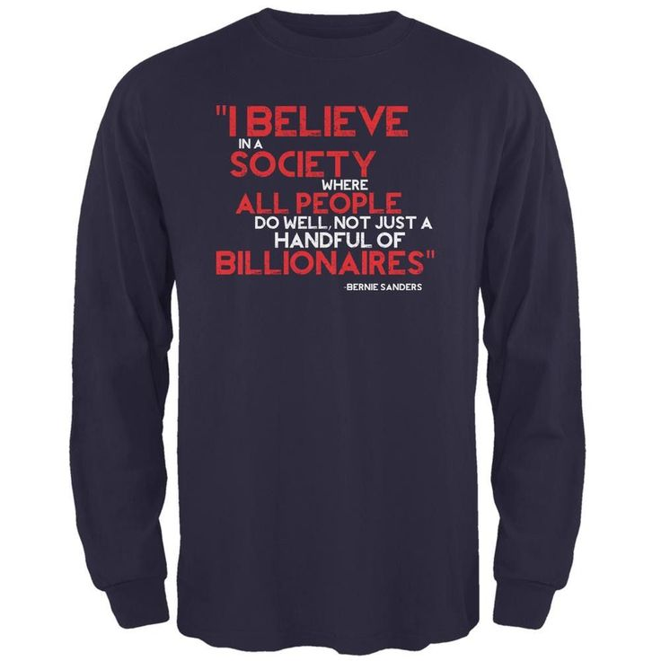 Bernie Sanders Billionaire Quote Navy Adult Long Sleeve T-Shirt