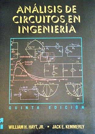 Circuito H : Análisis de circuitos en ingeniería u william h hayt jack e