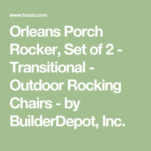 Orleans Porch Rocker, Set of 2 - Transitional - Outdoor Rocking Chairs - by BuilderDepot, Inc.
