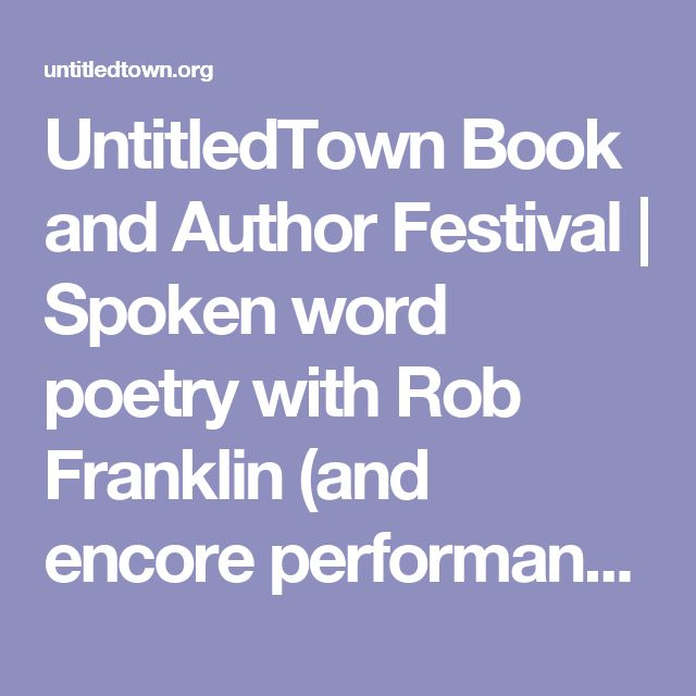 UntitledTown Book and Author Festival | Spoken word poetry with Rob Franklin (and encore performance with hip hop artist RobDZ)